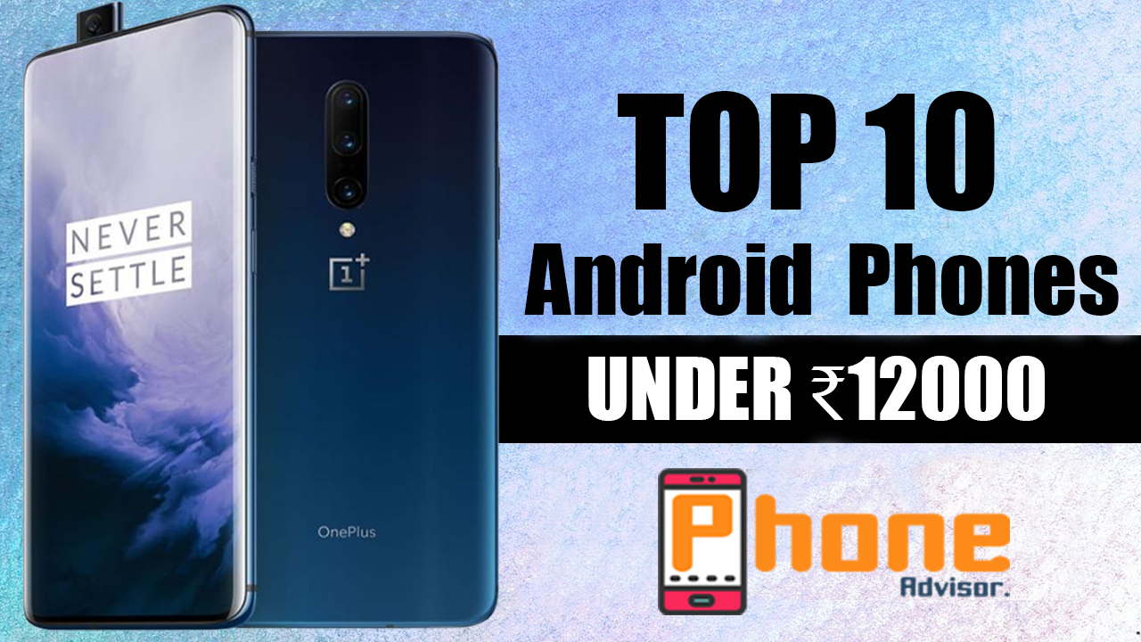 Best Android Smartphones Under 12000