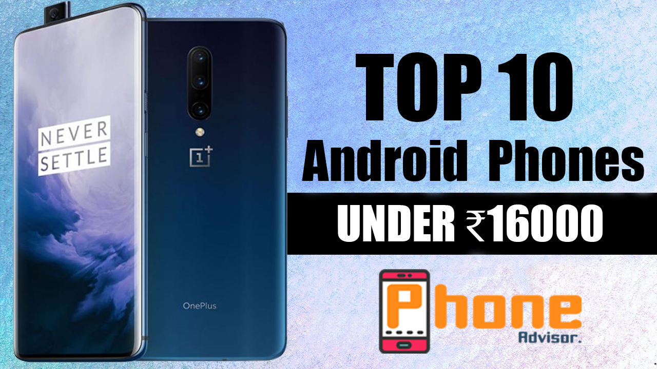Best Android Smartphones Under 16000