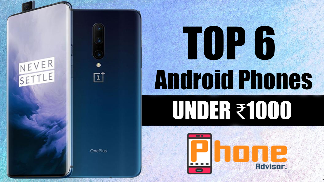 Best Android Smartphones under 1000 (Touch Screen Mobile with 4G)