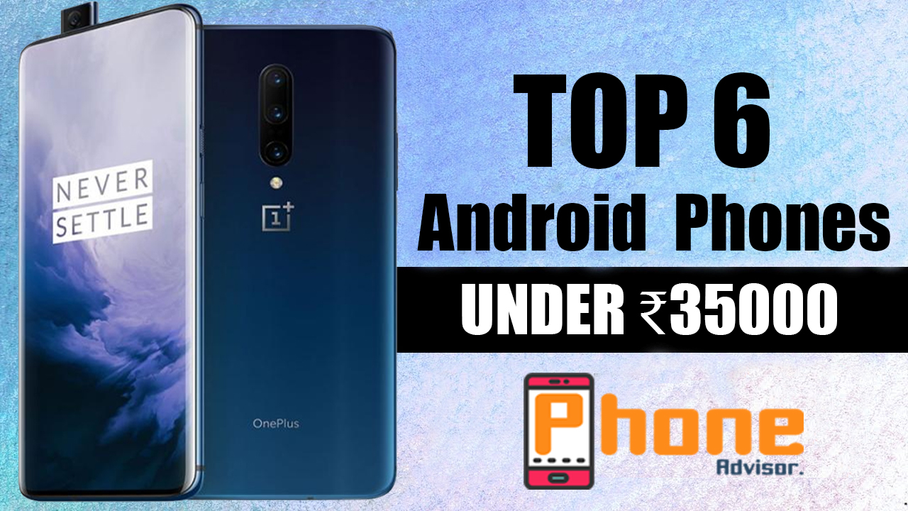 Best Android Smartphones under 35000