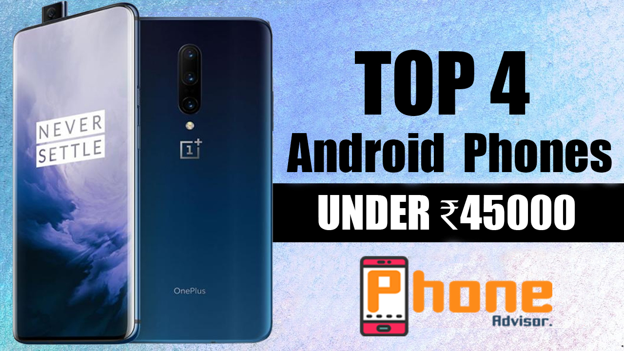 Best Android Smartphones under 45000