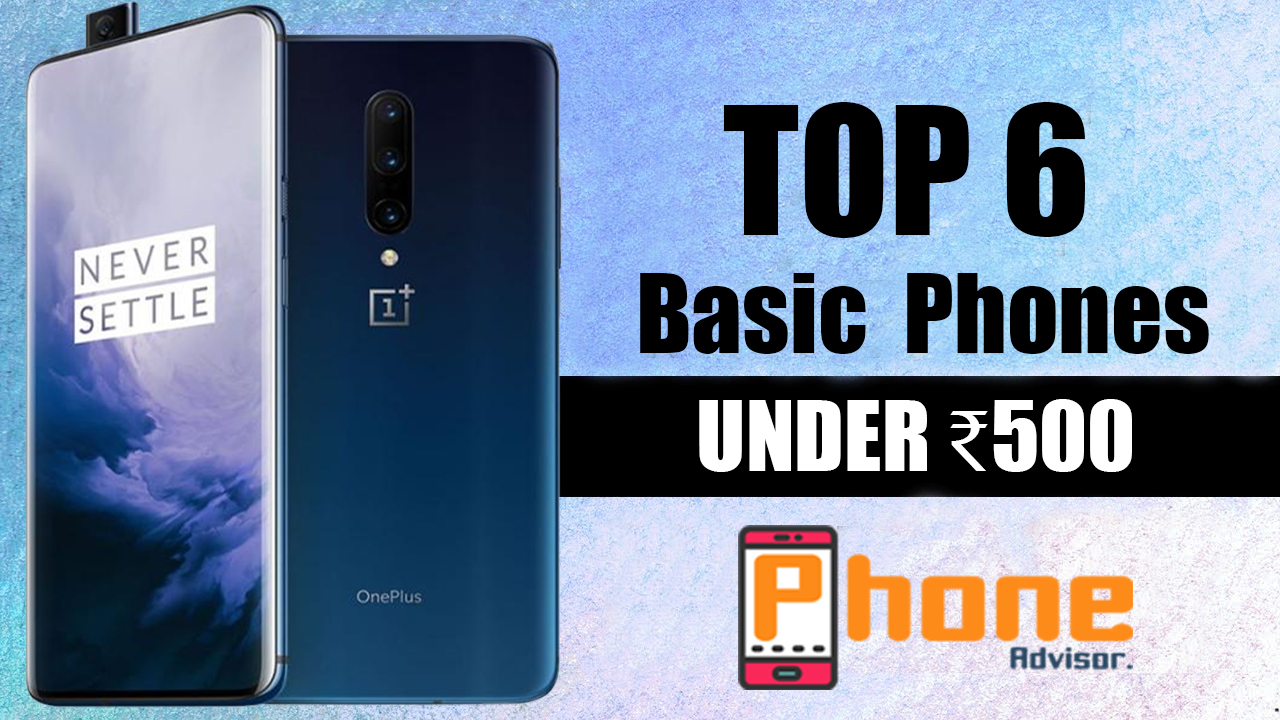 Best Cheap Phones under 500 (Low Cost Basic Nokia Mobiles)
