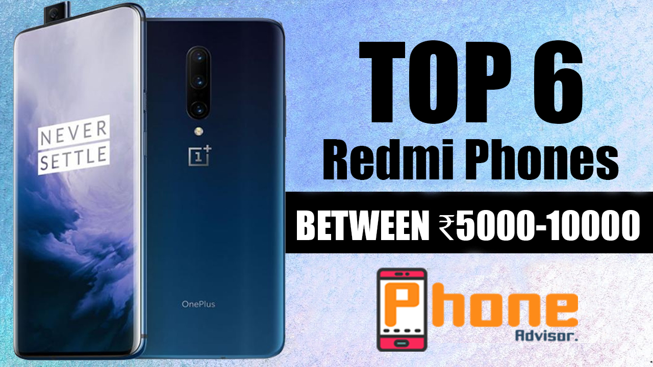 Best Redmi Mobiles Between 5000-10000