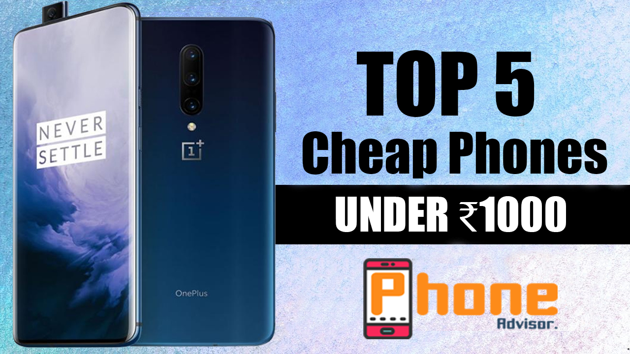 Cheapest Mobile Phones Under 1000 (Low Price Mobile Phones)